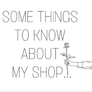 Some things to know about my shop...
